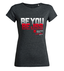 "Women's T-Shirt ""Be You. Be JSS."""