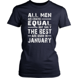 All Men Created Equal But The Best Are Born In January TShirt