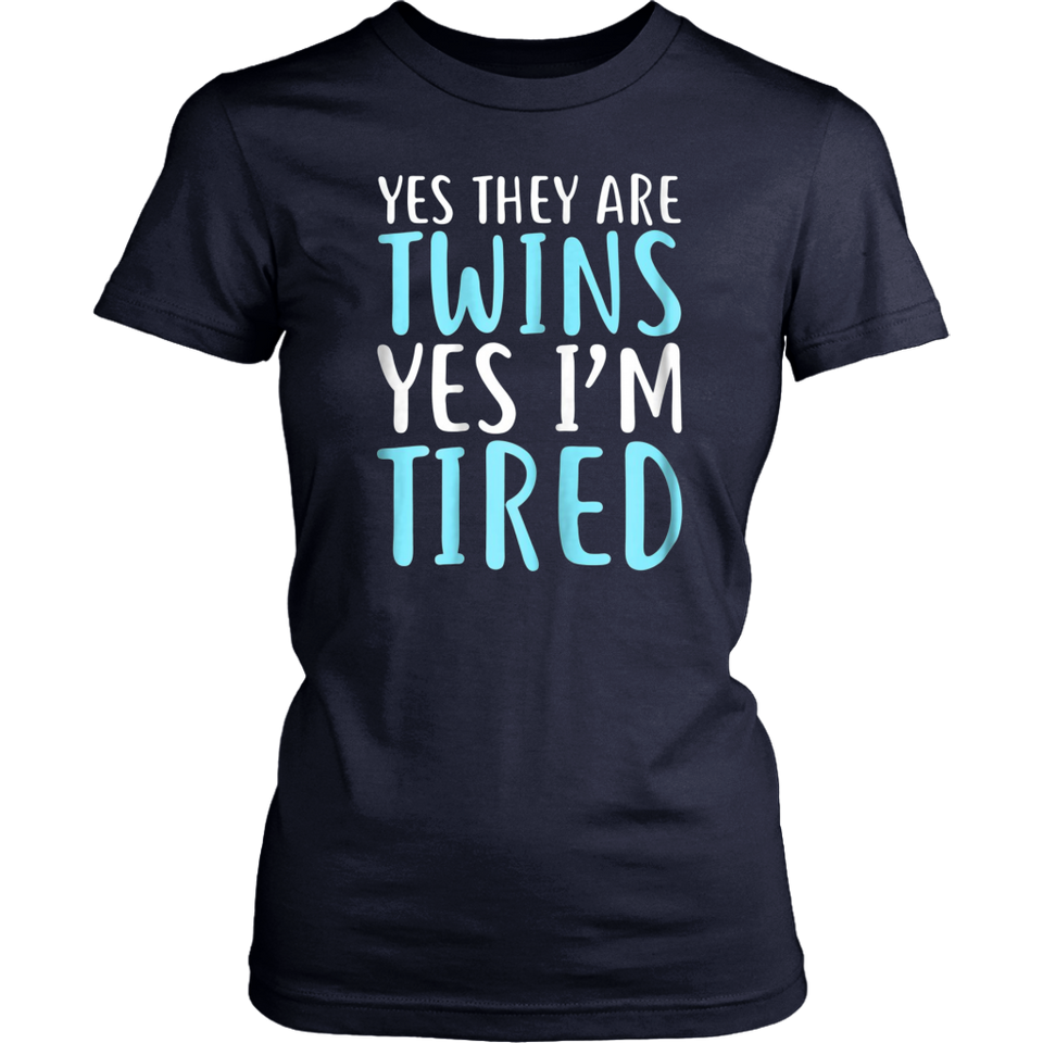 Yes They Are Twins Yes I'm Tired TShirt