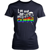 Let Me Be Perfectly Queer T-Shirt