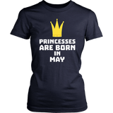 Princesses Are Born in May T-Shirt Birthday Shirt