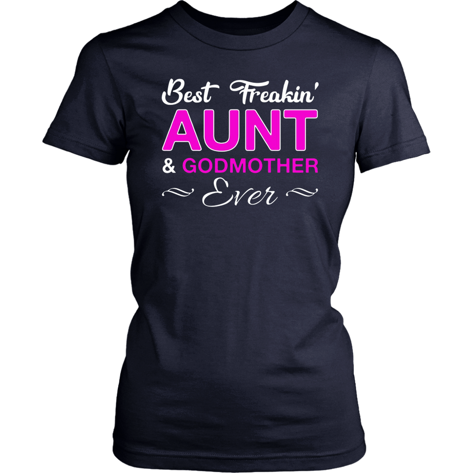 Best Freakin Aunt And Godmother Ever t shirt