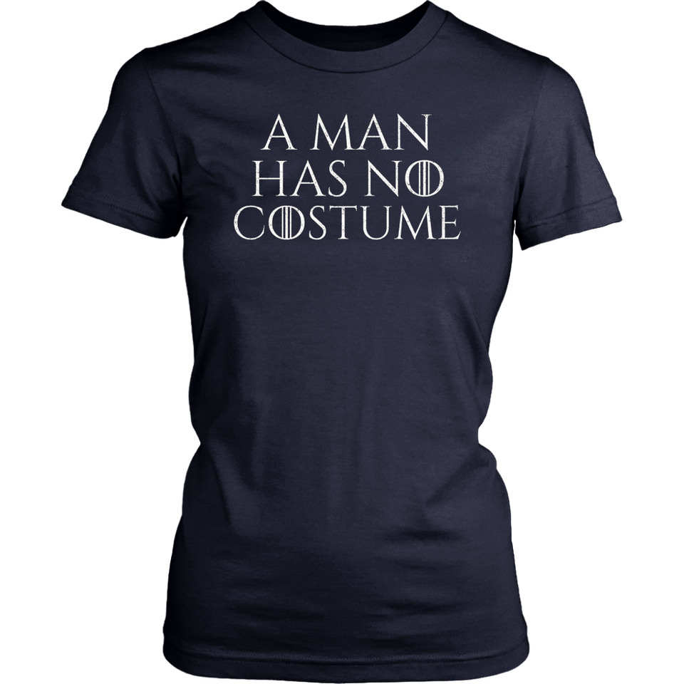 A Man Has No Costume TShirt