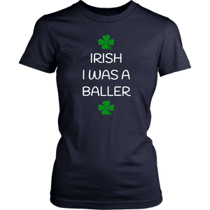 St Patricks Day Shirt Irish I Was a Baller Tee
