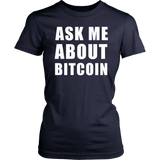 Ask Me About Bitcoin Cryptocurrency Money Meme Shirt