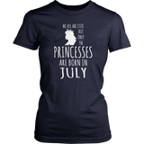 Princesses Are Born In July Birthday Tee Shirt
