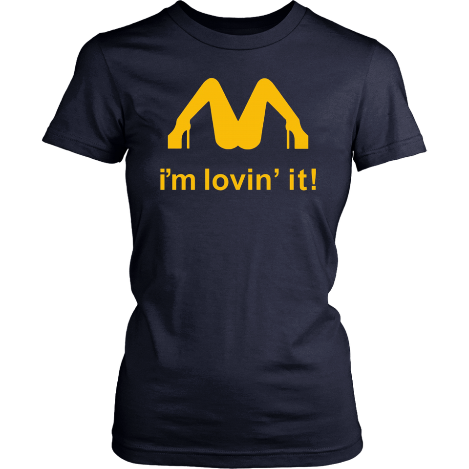 I'm Loving it T-shirt Gift Funny