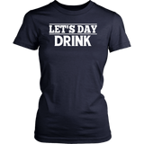 Let's Day Drink Funny Irish St Patricks Day T-Shirt