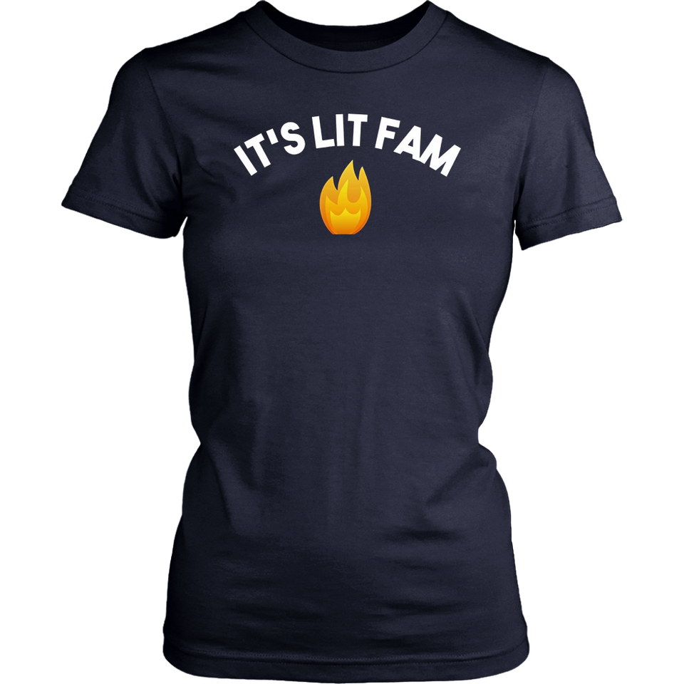 It'S Lit Fam T-Shirt
