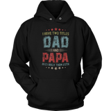I Have Two Titles Dad And Papa t shirt T-Shirt