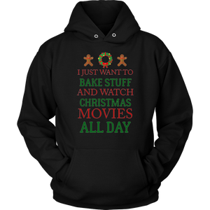 I Just Want To Bake Stuff And Watch Christmas hoodie