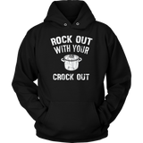 Rock Out With Your Crock Out! Funny T-Shirt