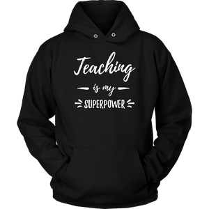 Teaching Is My Superpower T-Shirt