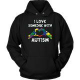 I Love Someone With Autism Shirt