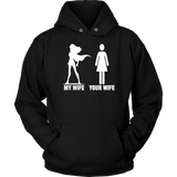Your Wife My Wife T-Shirt Funny T-Shirt