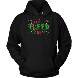 Let's Get Elfed Up Funny Christmas Shirt