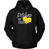 Pitches Be Crazy Tshirt