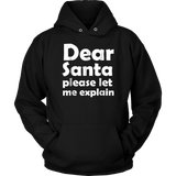 Dear Santa, Let Me Explain Shirts