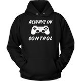 Always In Control Funny Gamer T-Shirt