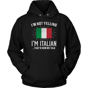 I'm Not Yelling I'm Italian T-Shirt