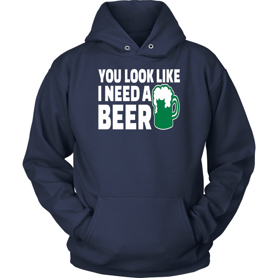 You Look Like I Need A Beer Shirt