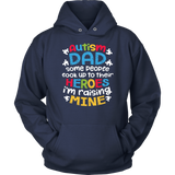Autism Dad People Look Up Their Heroes Raising Mine T-Shirt