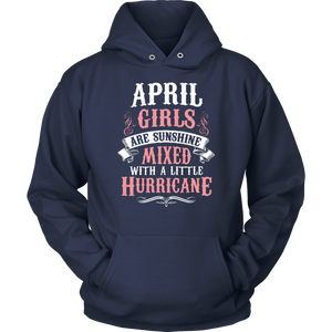 April Girls Are Sunshine Mixed With a Little Hurricane Shirt