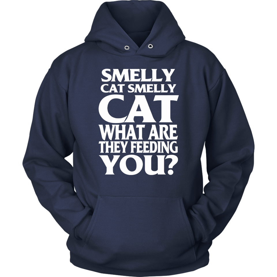 Smelly Cat Smelly Cat What Are They Feeding You Shirts