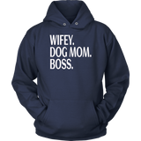 Wifey Dog Mom Boss shirt
