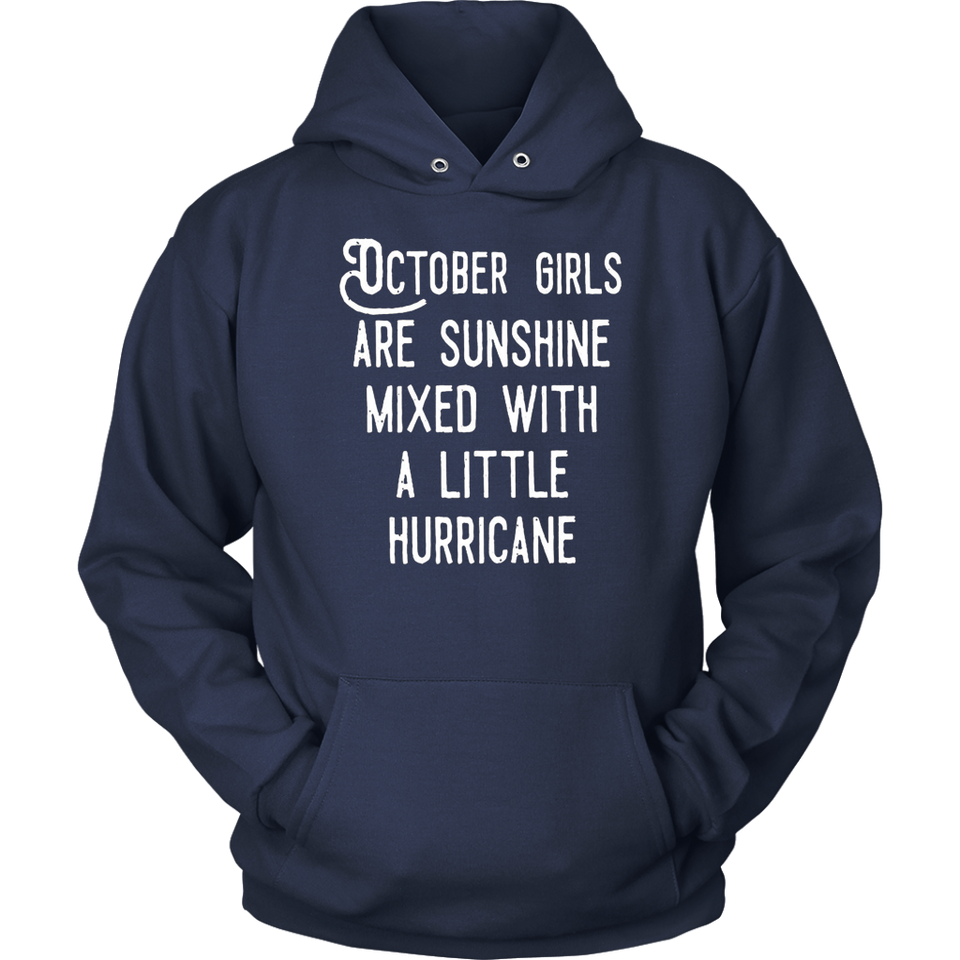 October Girls Are Sunshine Mixed With A Little Hurricane TShirt