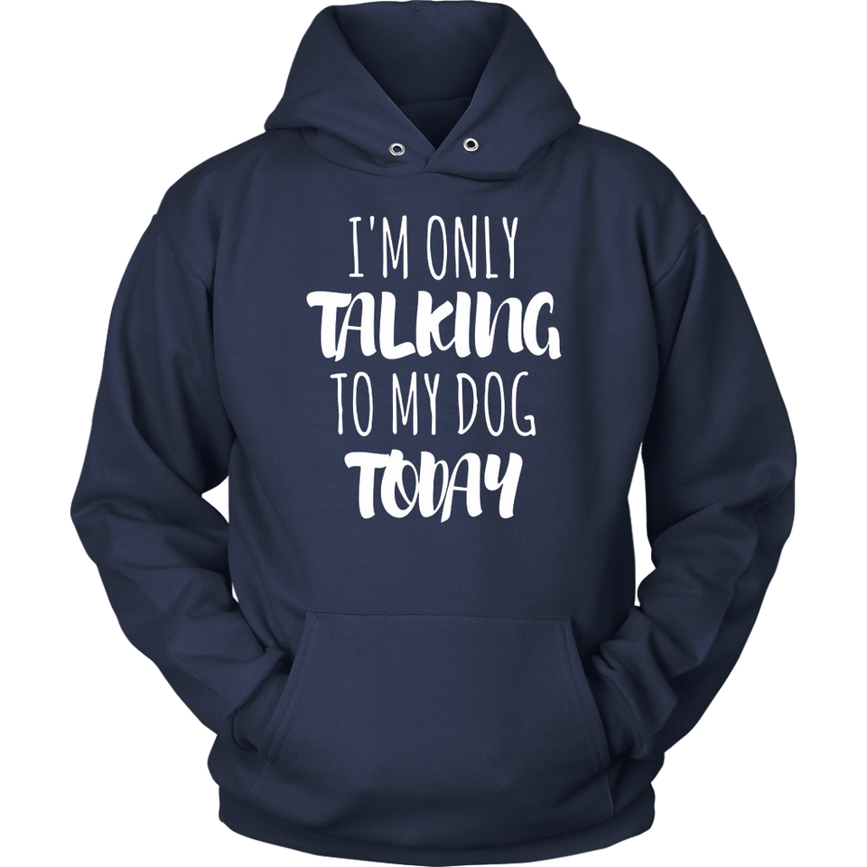 I'm Only Talking To My Dog Today Dog T-Shirt