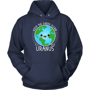 Keep Earth Clean It's Not Uranus Shirt
