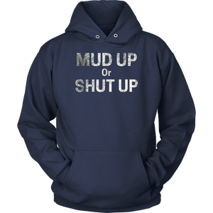 Mud Up Or Shut Up-Mud Run & 4 Wheeling T Shirt