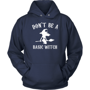 Don't Be A Basic Witch Shirt