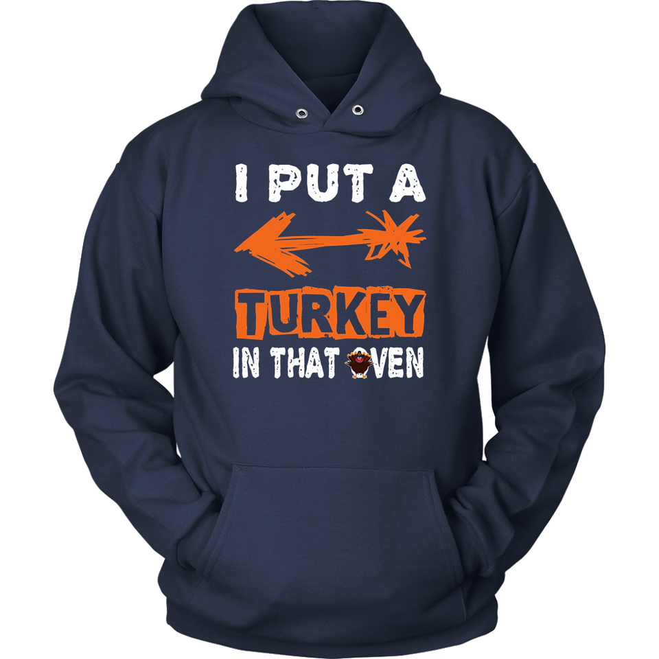 I Put a Turkey in that Oven Funny TShirt