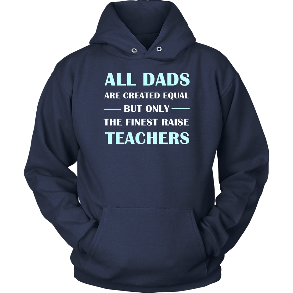 All Dads Are Created Equal But the Finest Raise Teachers