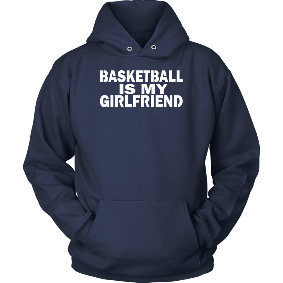 BASKETBALL IS MY GIRLFRIEND Shirt