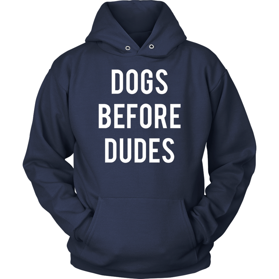 Dogs Before Dudes | Funny Sarcastic Pet Shirt