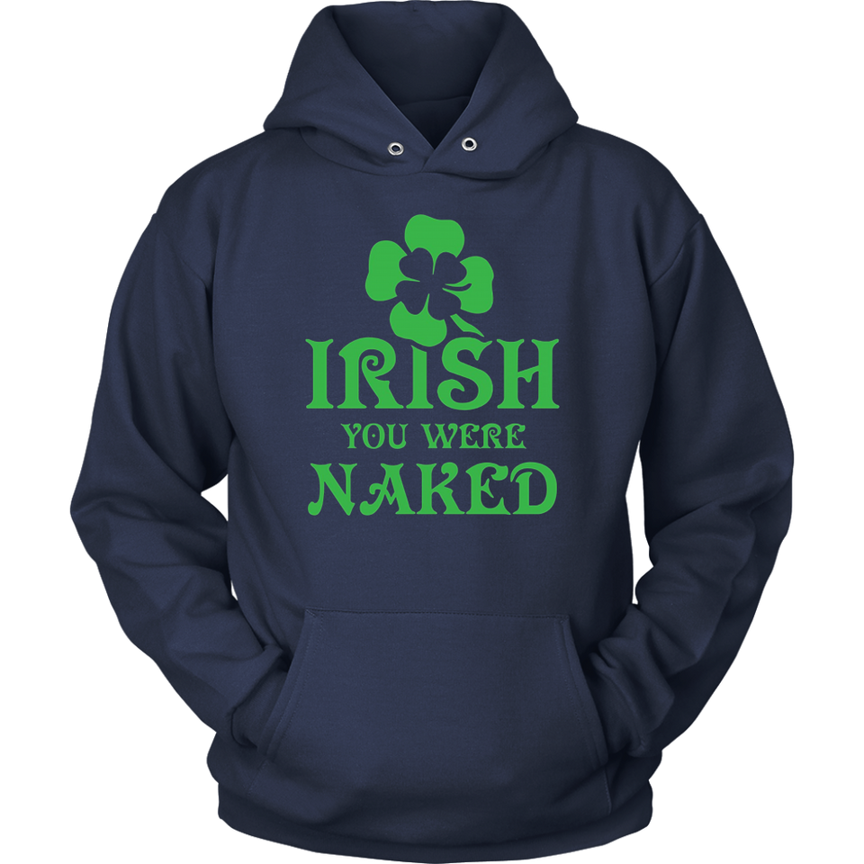 Irish You Were Naked Shirt St. Patrick's Day Shirt