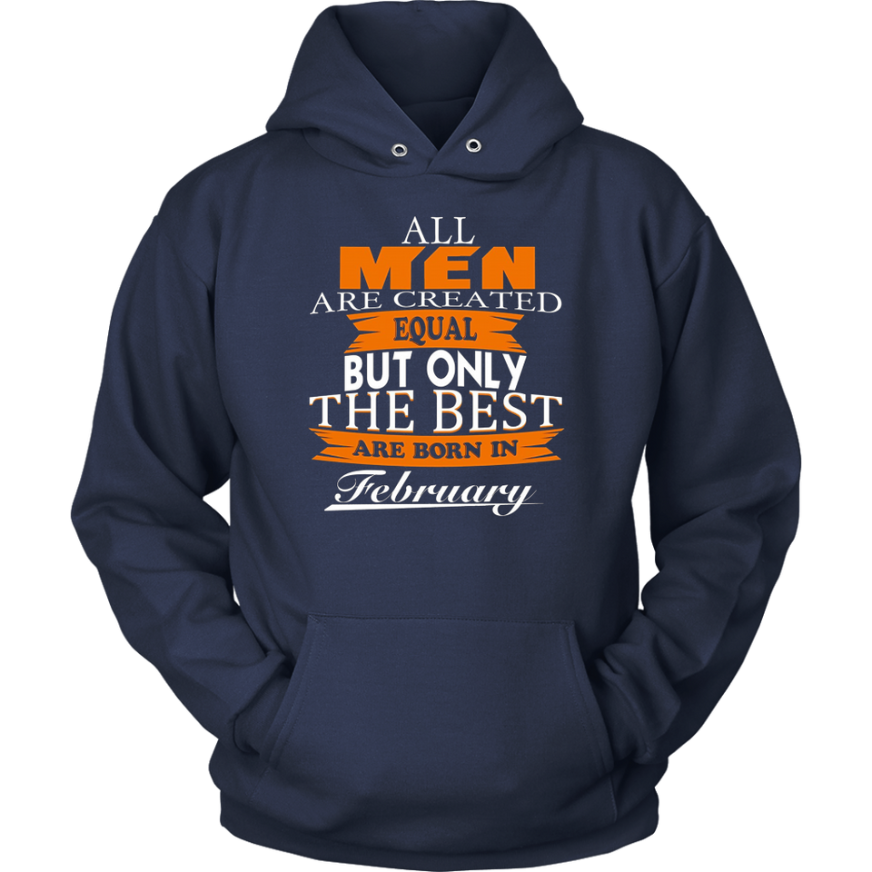 All Men Are Created Equal but Only The Best Are Born in February TShirt