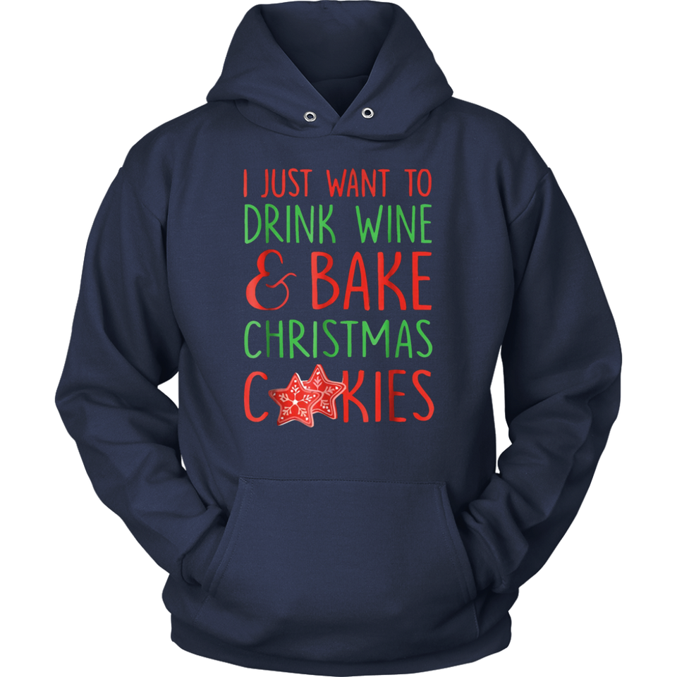 Just Want Drink Wine Bake Christmas Cookies T-Shirt
