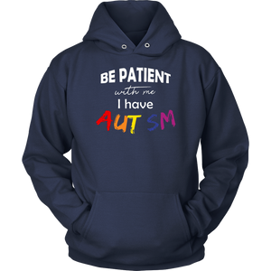 Be Patient With Me I Have Autism TShirt
