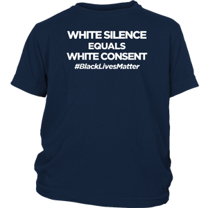 White Silence Equals White Consent Black Lives Matter Tshirt