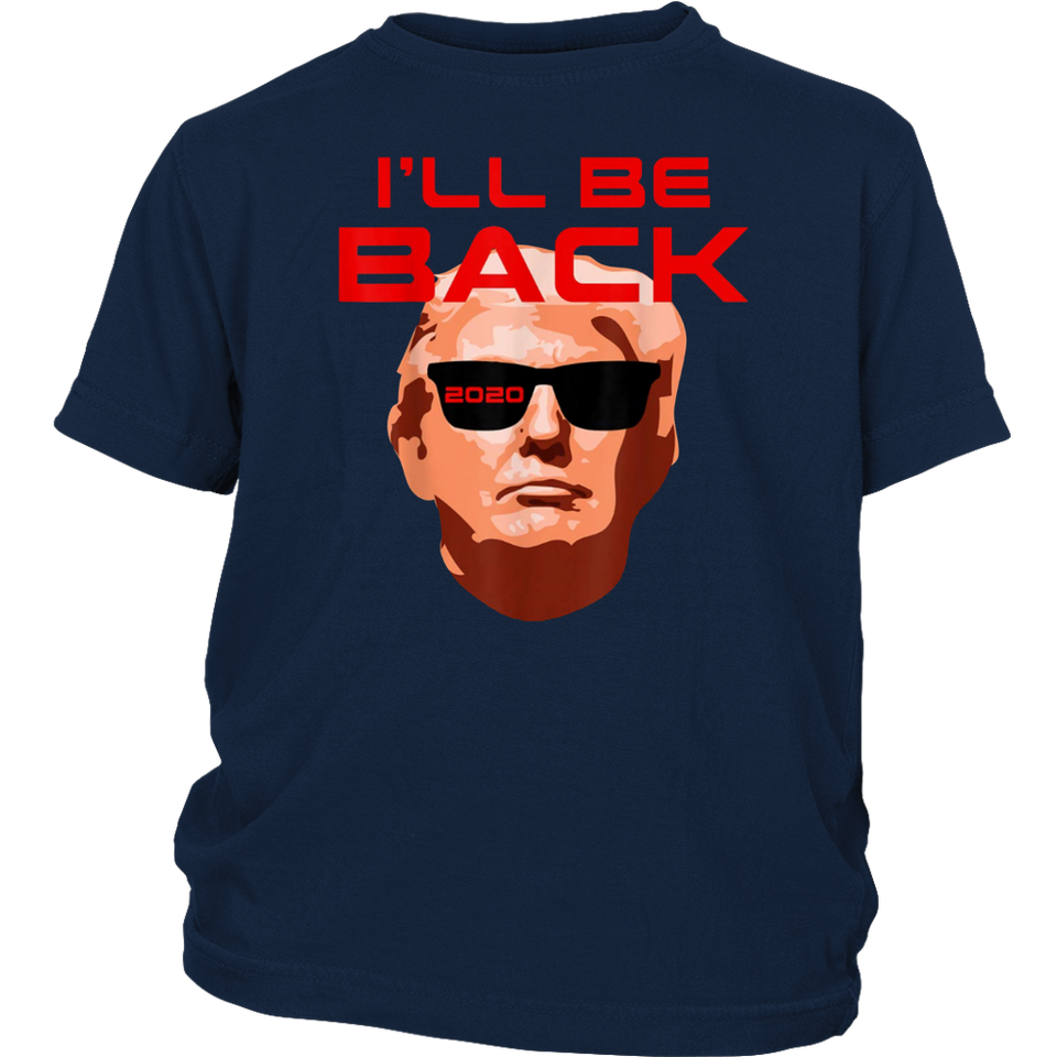 Funny Trump 2020 Election Conservative Gag Gift I'll Be Back T-Shirt