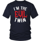 I'm the Evil Twin T-Shirt