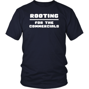 Rooting for the Commercials Sunday Game LII T Shirt