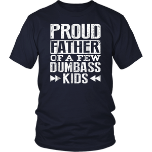 Proud Father Of A Few Dumbass Kids T-shirt