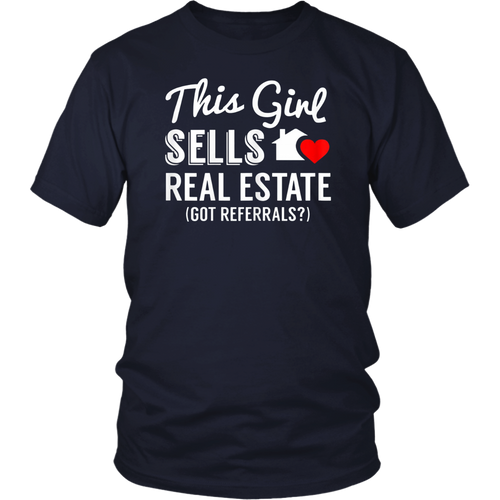 This Girl Sells Real Estate, Got Referrals? T-Shirt