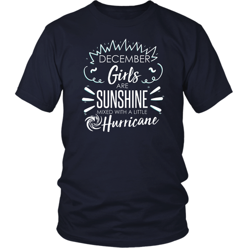 December Girls Are Sunshine Mixed With a Little Hurricane T-Shirt