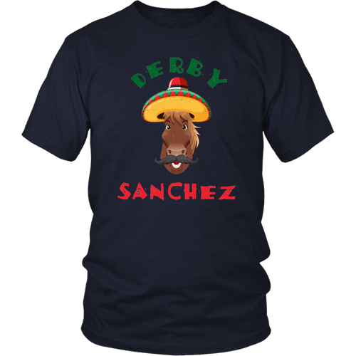 Funny Derby Sanchez Cinco De Mayo Dirty T Shirt